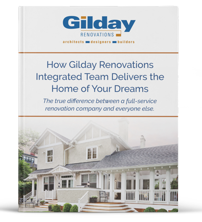 How Gilday Renovations Integrated Team Delivers the Home of Your Dreams