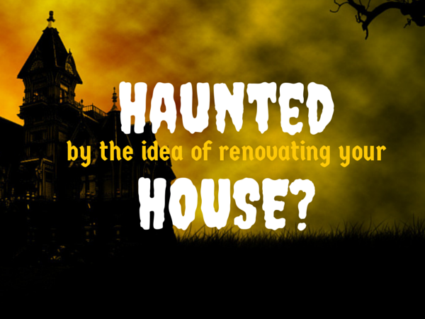 Home Renovation: What Are You Afraid Of?